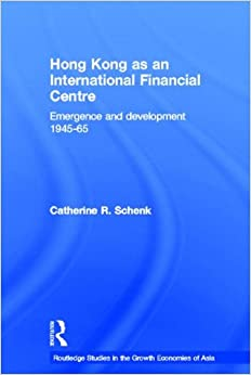 Book Hong Kong as an International Financial Centre: Emergence and Development, 1945-1965 (Routledge Studies in the Growth Economies of Asia)
