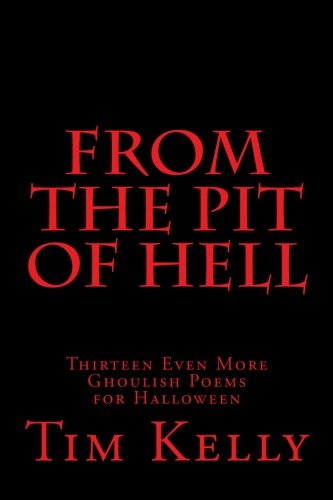 Read Online From the Pit of Hell: Thirteen Even More Ghoulish Poems for Halloween ebook