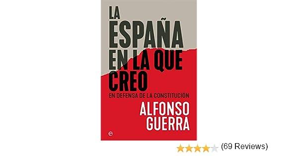 La España en la que creo: En defensa de la Constitución Ensayo ...