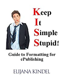 Keep It Simple, Stupid! Guide to Formatting for ePublishing