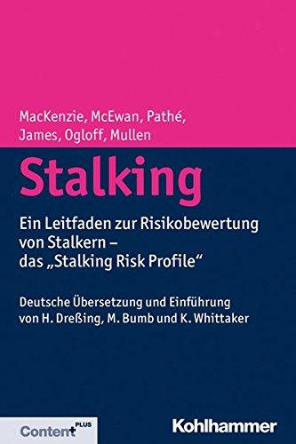 Stalking: Ein Leitfaden zur Risikobewertung von Stalkern - das