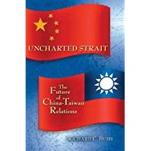 Uncharted Strait: The Future of China-Taiwan Relations
