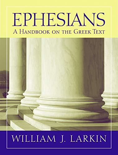 Ephesians: A Handbook on the Greek Text (Baylor Handbook on the Greek New Testament)
