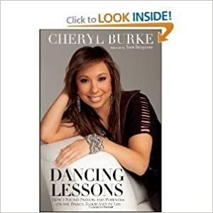 Dancing Lessons: How I Found Passion and Potential on the Dance Floor and in Life (Hardcover) by Cheryl Burke