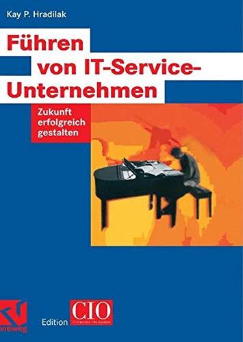 Führen von IT-Service-Unternehmen. Zukunft erfolgreich gestalten