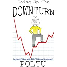 Going Up the Downturn: How to beat the recession before it beats you!