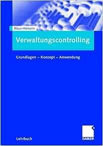 Verwaltungscontrolling: Grundlagen - Konzept - Anwendung