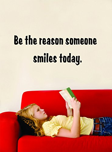 Be The Reason Someone Smiles Today. Motivational Inspirational Quote Vinyl Wall Decal SALE - 22 Colors Available Size: 6 Inches X 18 Inches