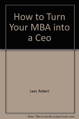 How to Turn Your MBA into a Ceo