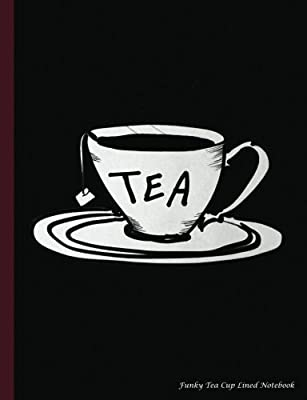 Funky Tea Cup Lined Notebook: College Ruled Composition Book for Women or Men, 100 pages (50 Sheets), 9 3/4 x 7 1/2 inches (Tea Lover Gift Ideas) (Volume 1)