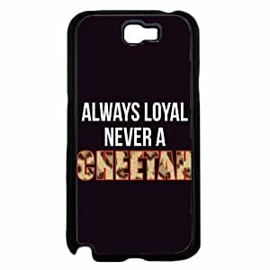 Always Loyal Never A Cheetah - TPU Rubber Silicone Phone Case Back Cover (Samsung Galaxy Note II 2 N7100)