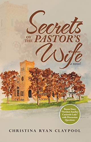 Secrets of the Pastor's Wife: A Novel by [Claypool, Christina Ryan]
