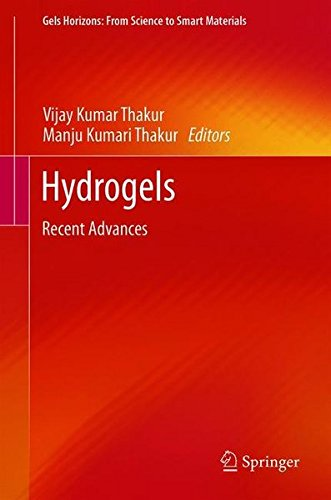 Hydrogels: Recent Advances (Gels Horizons: From Science to Smart Materials)