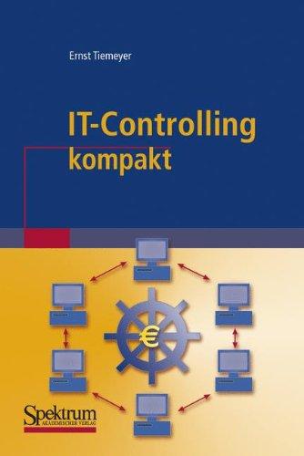 IT-Controlling kompakt (IT kompakt) Taschenbuch – 23. Juni 2011 Ernst Tiemeyer Spektrum Akademischer Verlag 3827416205 Wirtschaft / Management