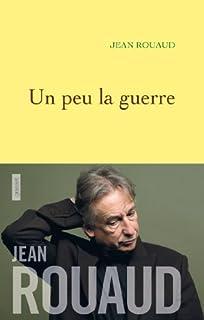 Un peu la guerre, Rouaud, Jean