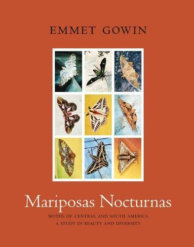 Mariposas Nocturnas: Moths of Central and South America, A Study in Beauty and Diversity ()