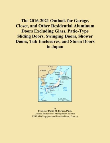The 2016-2021 Outlook for Garage, Closet, and Other Residential Aluminum Doors Excluding Glass, Patio-Type Sliding Doors, Swinging Doors, Shower Doors, Tub Enclosures, and Storm Doors in Japan