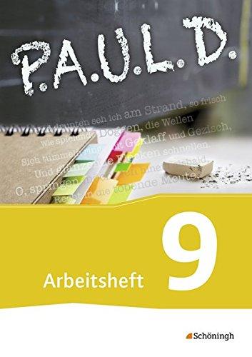 P.A.U.L. D. - Persönliches Arbeits- und Lesebuch Deutsch - Für Gymnasien und Gesamtschulen - Neubearbeitung: Arbeitsheft 9