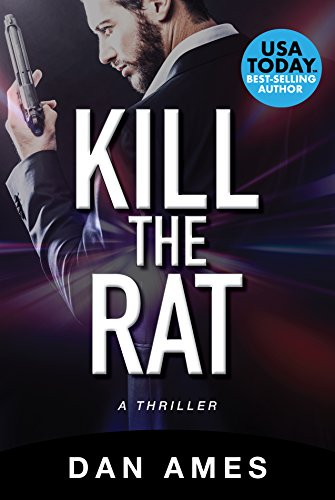 Kill The Rat (An Organized Crime Thriller) (The Ames Standalone Thrillers Collection Book 2)
