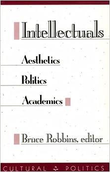 Book Intellectuals: Aesthetics, Politics, Academics (Cultural Politics) (1990-10-15)