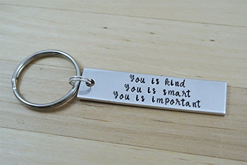 You Is Kind You Is Smart You Is Important Hand Stamped Keychain
