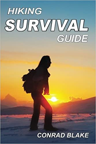 Hiking Survival Guide: Basic Survival Kit and Necessary Survival Skills to Stay Alive in the Wilderness (Survival Guide Books for Hiking and Backpacking) (Volume 1) by Conrad Blake (2016-09-20)