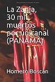 La Zanja, 30 mil muertos por un canal: Historia sangrienta y novelada de la construcción del Canal de Panamá
