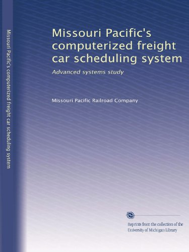 Missouri Pacific's computerized freight car scheduling system: Advanced systems study