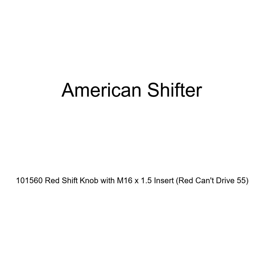 Red Cant Drive 55 American Shifter 101560 Red Shift Knob with M16 x 1.5 Insert