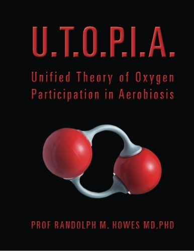 U.T.O.P.I.A.: Unified Theory of Oxygen Participation in Aerobiosis