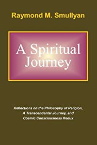 A Spiritual Journey Reflections On The Philosophy Of Religion Transcendental And