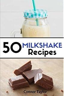 50 Milkshake Recipes