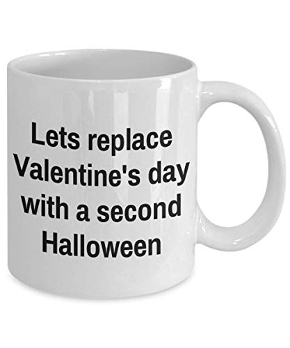 Hallowen Mug - Lets replace Valentine's day with