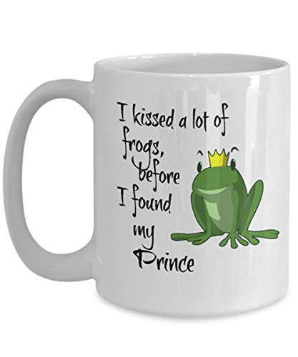 I kissed a lot of frogs before i found my prince coffee cup. love nursery rhymes. For the dating girl