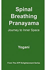 Spinal Breathing Pranayama - Journey to Inner Space (AYP Enlightenment Series Book 2) Kindle Edition