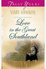 Love In The Great Southland: Book 3 (Truly Yours Digital Editions 324) Kindle Edition