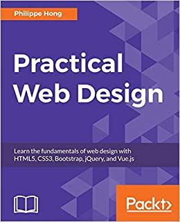 Practical Web Design: Learn the fundamentals of web design with