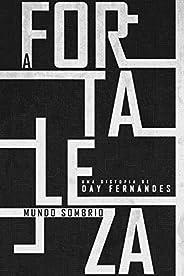 A Fortaleza: Mundo Sombrio (Vol. 1) (A Fortaleza - Duologia Distópica)