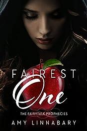 Fairest One: A Snow White Retelling (The Fairytale Prophecies Book 2)