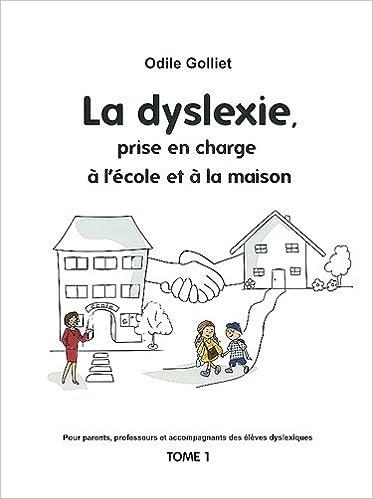 Lire un La dyslexie, prise en charge à l'école et à la maison : Tome 1 pdf ebook