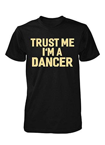 Trust Me I'm A Dancer - Unisex Tshirt