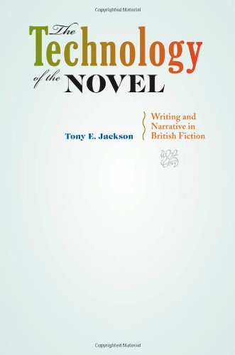The Technology of the Novel: Writing and Narrative in British Fiction PDF