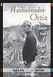 Ambassador Ortiz, Frank V. Ortiz, 0826337120