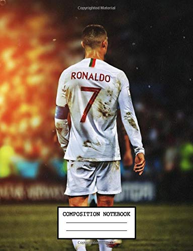 Composition Notebook Cute Drawing Photo Art Cristiano Ronaldo Cr7 Soft Glossy Wide Ruled Journal With Ruled Lined Paper For Taking Notes Writing Students School Kids Football Soccer Lover Konig Daniela 9781688976047