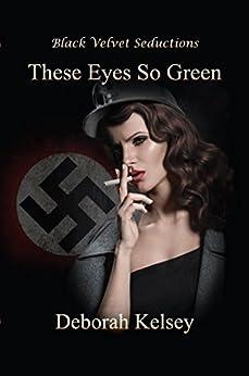 These Eyes So Green by [Kelsey, Deborah]