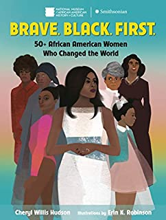 Book Cover: Brave. Black. First.: 50+ African American Women Who Changed the World
