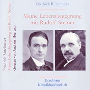 Meine Begegnung mit Rudolf Steiner Hörbuch