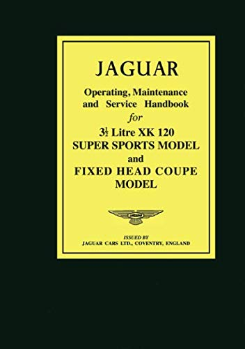 Jaguar 3.5 Litre XK120 Super Sports & Fixed Head Coupe Owner's Handbook (Brookland Books)