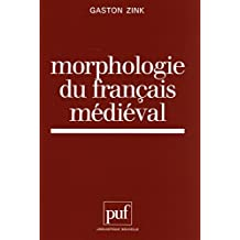 Morphologie du français médiéval (Linguistique nouvelle) (French Edition)