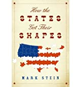 [( How the States Got Their Shapes )] [by: Mark Stein] [Jun-2008]